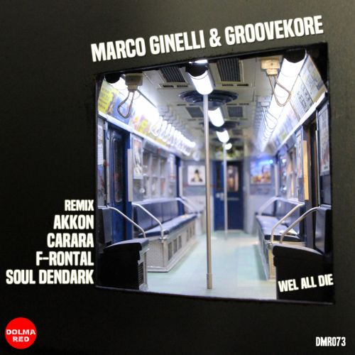 Marco Ginelli, Groovekore - We All Die - Dolma Red - 06:30 - 16.12.2019
