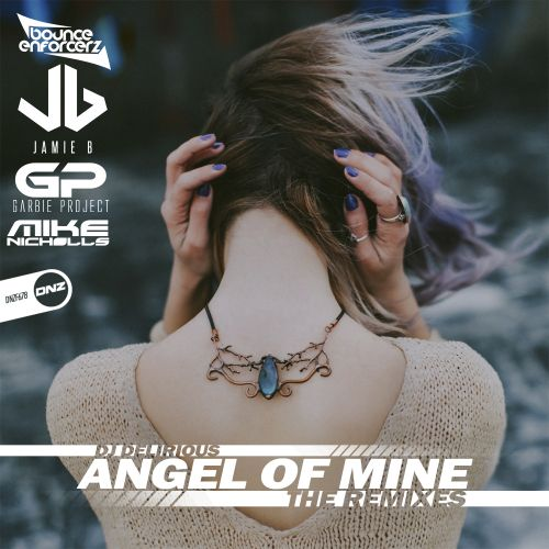 DJ Delirious - Angel Of Mine - DNZ Records - 05:30 - 28.11.2019