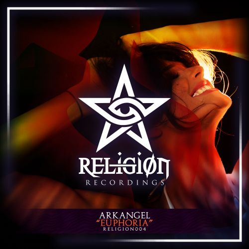 Arkangel - Euphoria - Religion Recordings - 03:13 - 20.12.2019