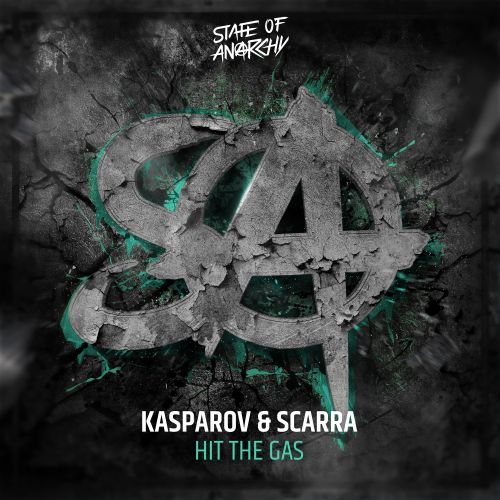 Kasparov & Scarra - Hit The Gas - State Of Anarchy - 04:19 - 19.12.2019