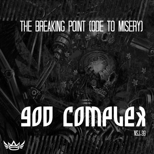 God Complex - The Breaking Point (Ode To Misery) - NSJ - 04:11 - 31.12.2019