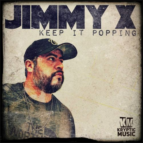 Jimmy X - Keep It Popping - Kryptic Music - 04:35 - 06.12.2019