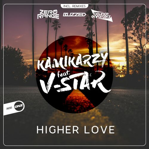 Kamikarzy Feat. V-Star - Higher Love - DNZ Records - 05:48 - 20.12.2019