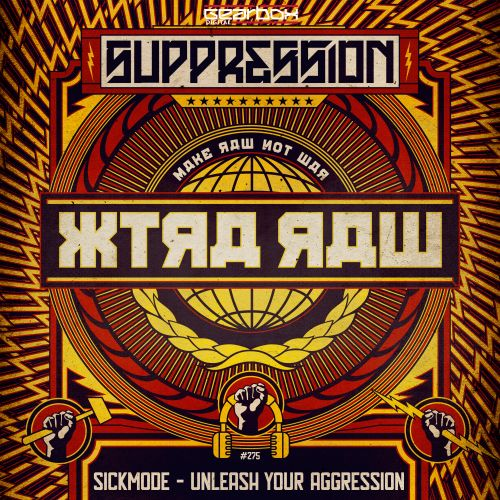 Sickmode - Unleash Your Aggression (Suppression Anthem 2019) - Gearbox Digital - 03:33 - 25.11.2019