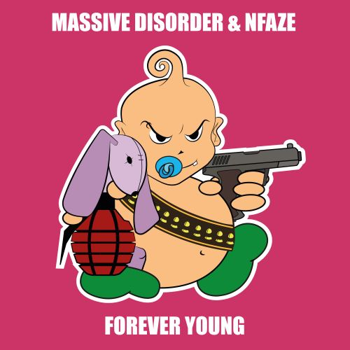 Massive Disorder & NFAZE - Forever Young - Baby's Back - 04:20 - 19.12.2019