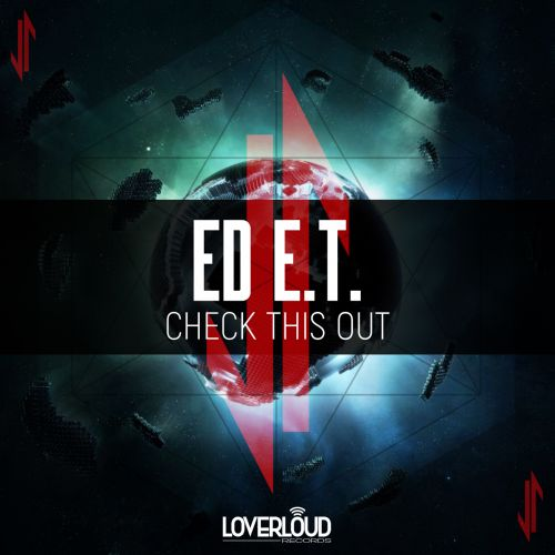 ED E.T. - Check This Out - Loverloud Records - 04:29 - 10.01.2020