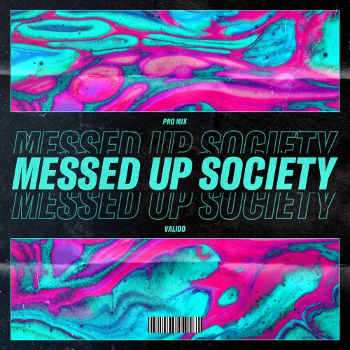Valido - Messed Up Society - TC Labs - 03:48 - 09.01.2020