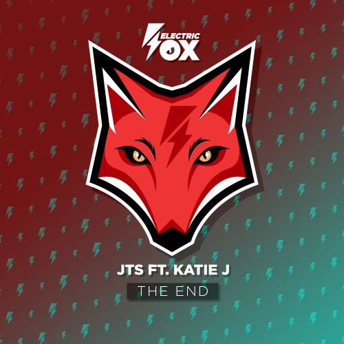 JTS featuring Katie J - The End - Electric Fox - 03:52 - 17.12.2019