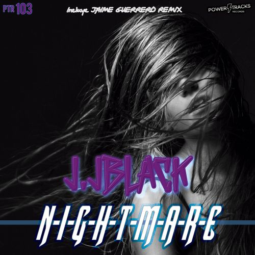 J. JBlack - Nightmare - Power Tracks Records - 07:42 - 27.12.2019