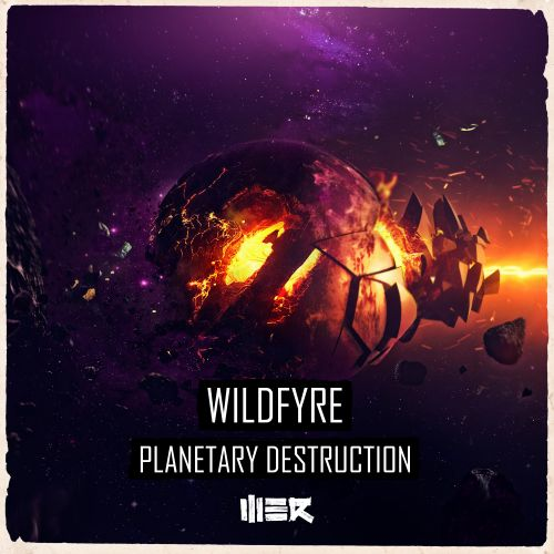 Wildfyre - Planetary Destruction - WE R - 03:58 - 13.01.2020