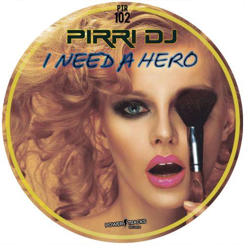 Pirri Dj - I Need A Hero - Power Tracks Records - 06:22 - 03.01.2020