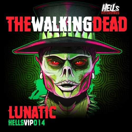 Lunatic - The Walking Dead - Hell's Recordings - 04:00 - 10.01.2020