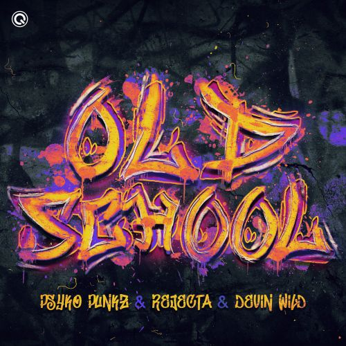 Psyko Punkz, Rejecta and Devin Wild - Oldschool - Q-dance Records - 03:41 - 15.01.2020