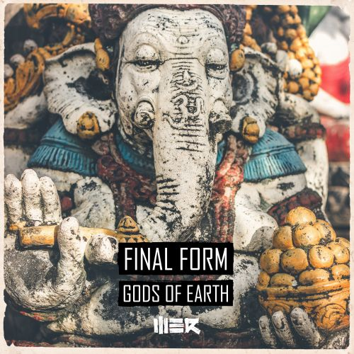 Final Form - Gods of Earth - WE R - 04:24 - 27.01.2020