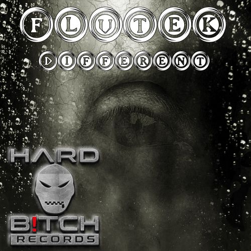 Flutek - Different - Hard B!tch Records - 06:50 - 20.01.2020