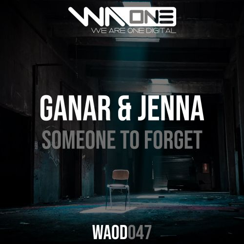 Ganar & Jenna - Someone To Forget - We Are One Digital - 04:12 - 20.01.2020