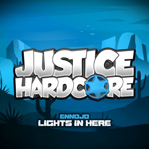 Ennojo - Lights In Here - Justice Hardcore - 05:35 - 20.01.2020