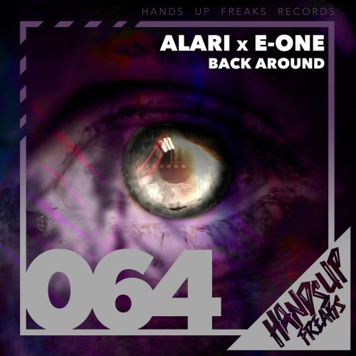 Alari & E-One - Back Around - Hands Up Freaks - 04:03 - 24.01.2020