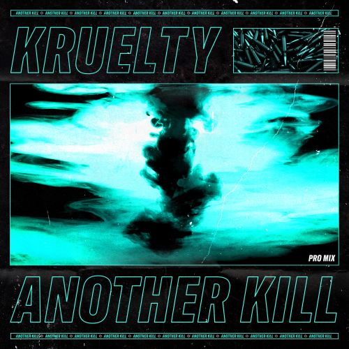 Kruelty - Another Kill - TC Labs - 03:17 - 30.01.2020