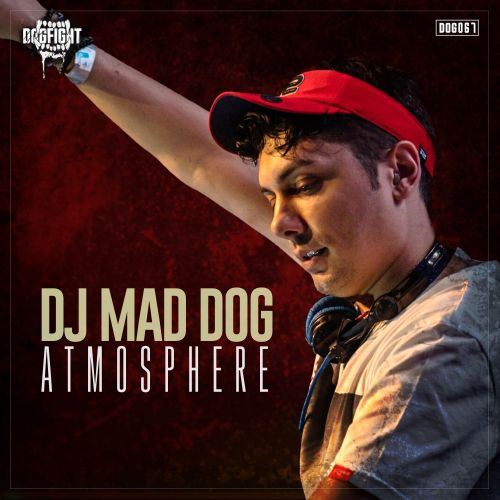DJ Mad Dog - Atmosphere - Dogfight Records - 04:48 - 29.01.2020