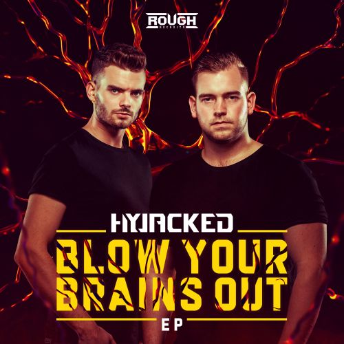 Hyjacked - Blow Your Brain Out - Rough Recruits - 03:27 - 29.01.2020
