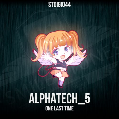 alphatech_5 - One Last Time - Smiley Tunes Digital - 06:16 - 23.01.2020