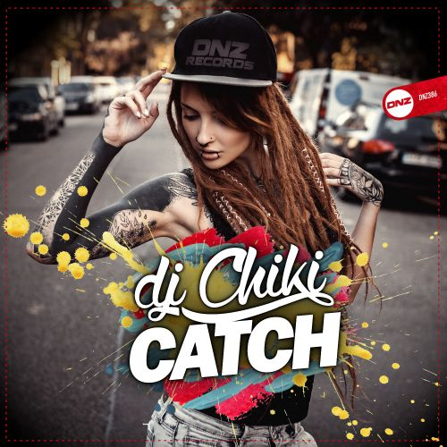 DJ Chiki - Catch - DNZ Records - 07:00 - 23.01.2020