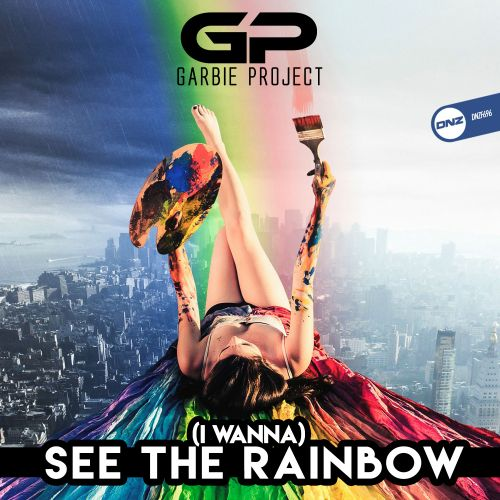 Garbie Project - (I wanna) See the rainbow - DNZ Records - 03:31 - 27.12.2019