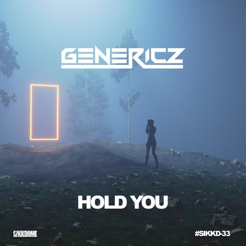 Genericz - Hold You - Sikkdome Records - 03:09 - 23.01.2020