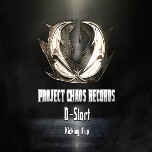 D-Stort - Kicking It Up - Project Chaos Records - 03:39 - 21.01.2020