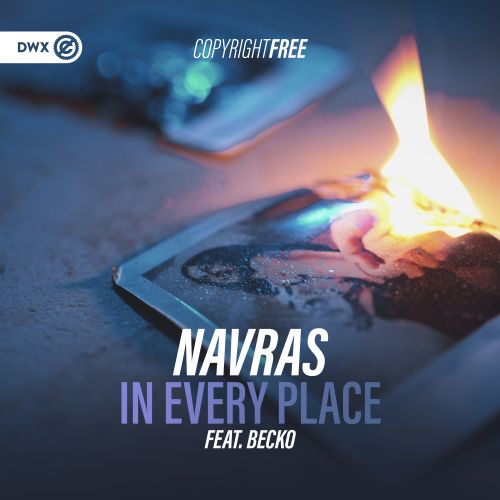 Navras featuring Becko - In Every Place - DWX Copyright Free - 04:55 - 22.01.2020