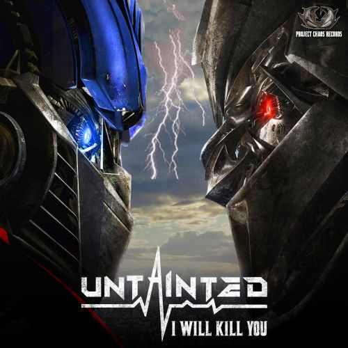 Untainted - I Will Kill You - Project Chaos Records - 04:47 - 28.01.2020
