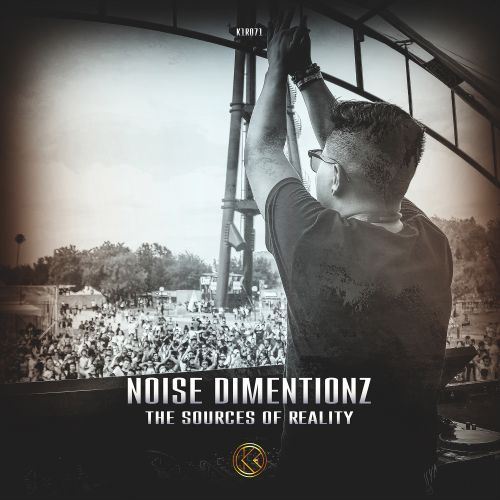 Noise Dimentionz - The Sources Of Reality - K1-Recordz - 04:30 - 26.02.2020