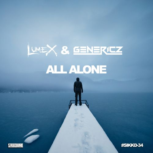 Lumex & Genericz - All Alone - Sikkdome Records - 04:20 - 27.01.2020