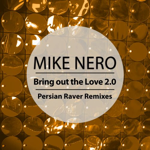 Mike Nero - Bring Out The Love 2.0 - Own World Traxx - 04:39 - 24.01.2020