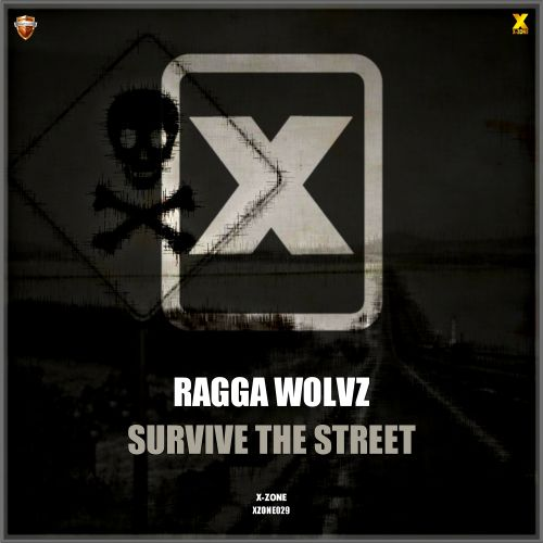 Ragga Wolvz - Survive The Street - X-Zone - 02:27 - 31.01.2020