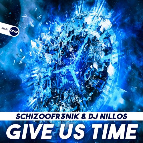 Schizoofr3nik & DJ Nillos - Give Us Time - DNZ Records - 05:59 - 31.01.2020