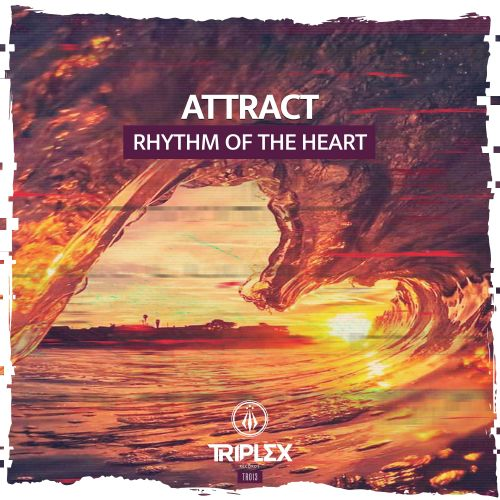 Attract - Rhythm Of The Heart - Triplex Records - 03:41 - 31.01.2020