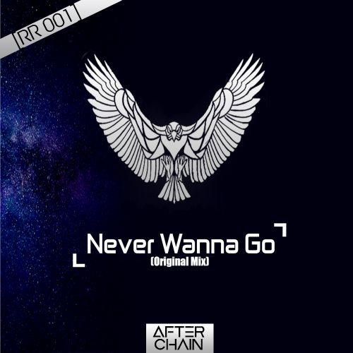 AfterChain - Never Wanna Go - Regular Recordings - 03:49 - 24.01.2020