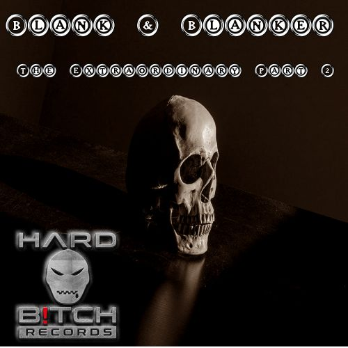 Blank & Blanker - Dark Universe - Hard B!tch Records - 07:23 - 03.02.2020
