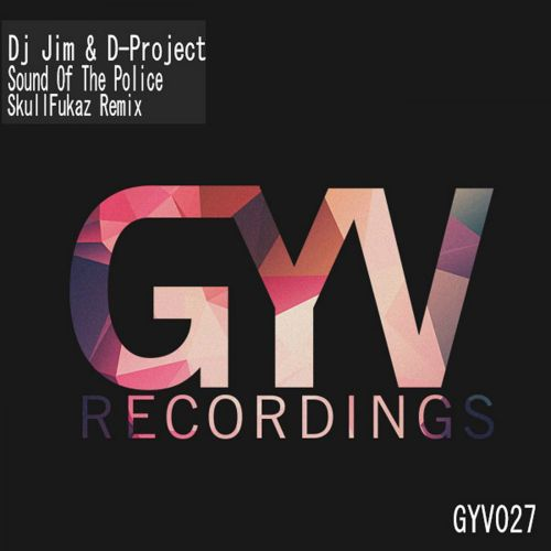 DJ Jim & D-Project - Sound Of The Police - Got Your Vibe Recordings - 03:35 - 03.02.2020