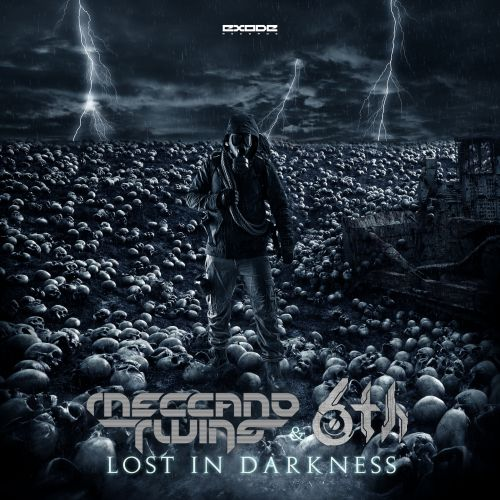 Meccano Twins & 6th - Lost in Darkness - Exode Records - 04:23 - 29.01.2020