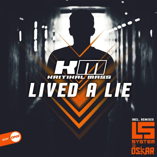 Kritikal Mass - Lived A Lie - DNZ Records - 05:03 - 05.02.2020