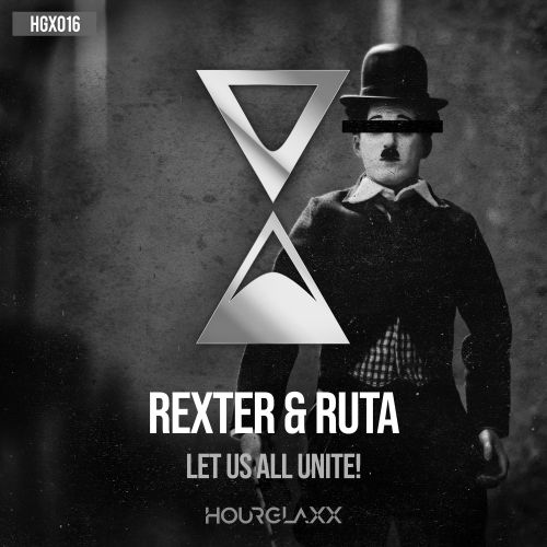 Rexter & Ruta - Let Us All Unite! - HOURGLAXX records - 04:45 - 06.02.2020