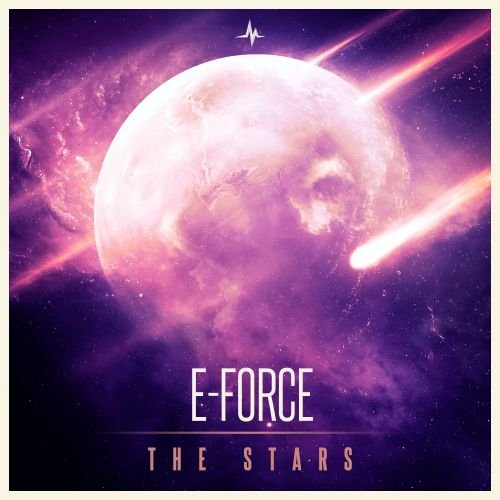 E-Force - The Stars - End of Line Recordings - 05:05 - 31.01.2020