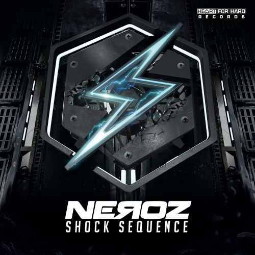 Neroz - Shock Sequence - Heart For Hard Records - 03:44 - 29.01.2020