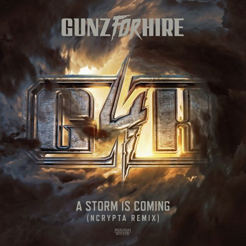 Gunz For Hire - A Storm Is Coming - Roughstate - 03:33 - 31.01.2020