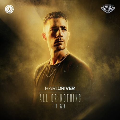 Hard Driver featuring Szen - All Or Nothing - Dirty Workz - 03:17 - 04.02.2020