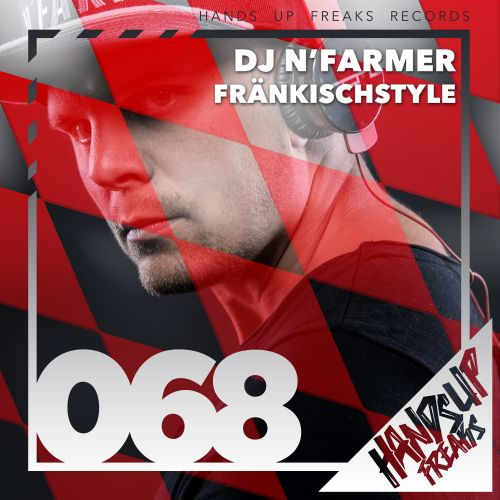 DJ N'Farmer - Fränkischstyle - Hands Up Freaks - 03:23 - 14.02.2020