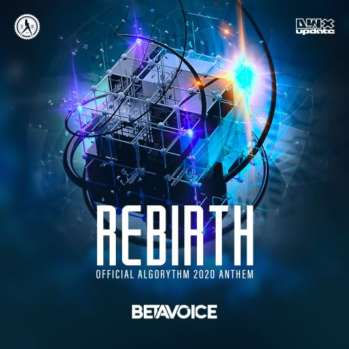 Betavoice - Rebirth (Official Algorythm 2020 Anthem) - Dirty Workz - 05:46 - 06.02.2020